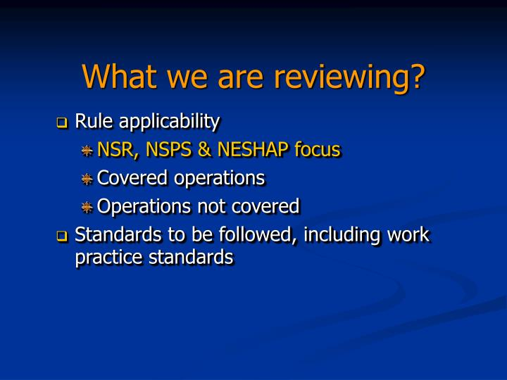 What we are reviewing