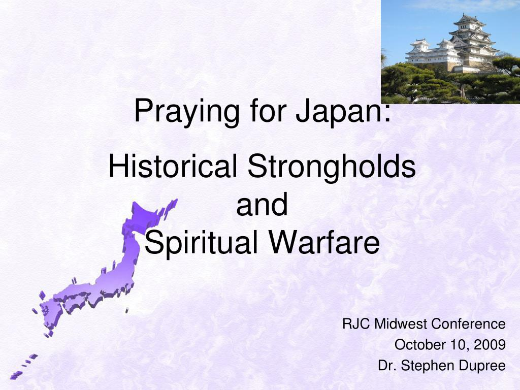 praying for japan historical strongholds and spiritual warfare l.