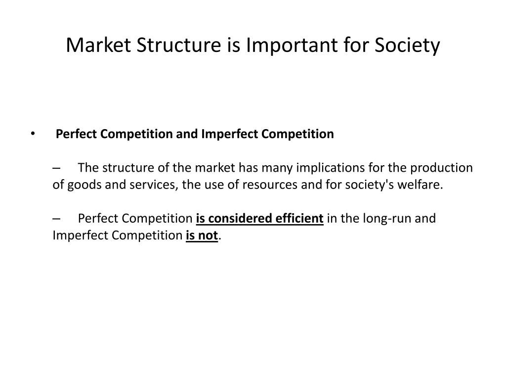 Market Structure is Important for Society