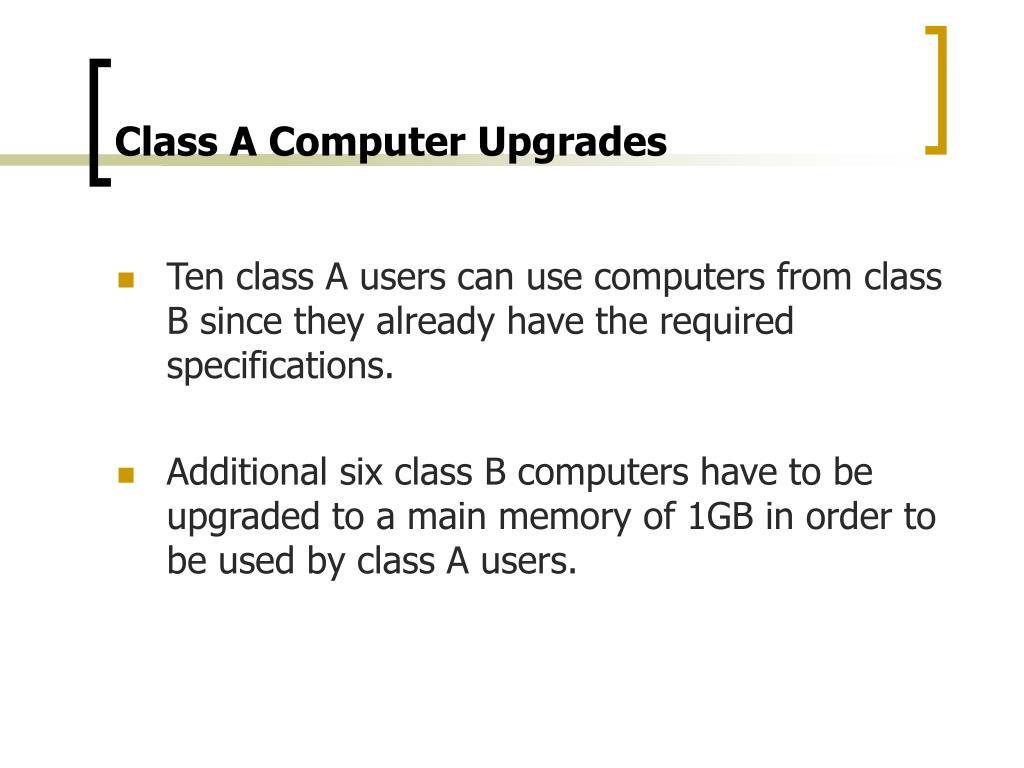 Class A Computer Upgrades