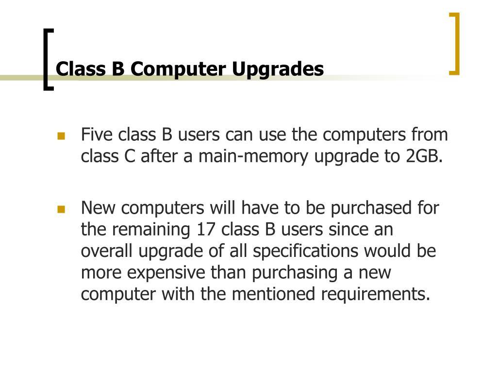 Class B Computer Upgrades