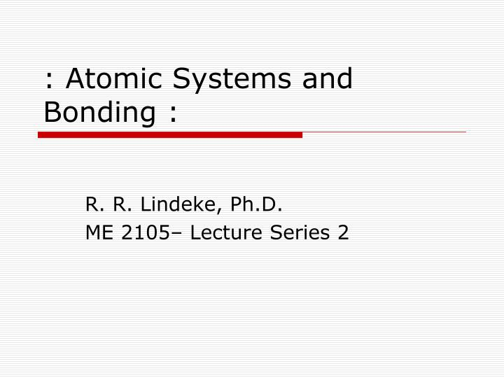 Atomic systems and bonding