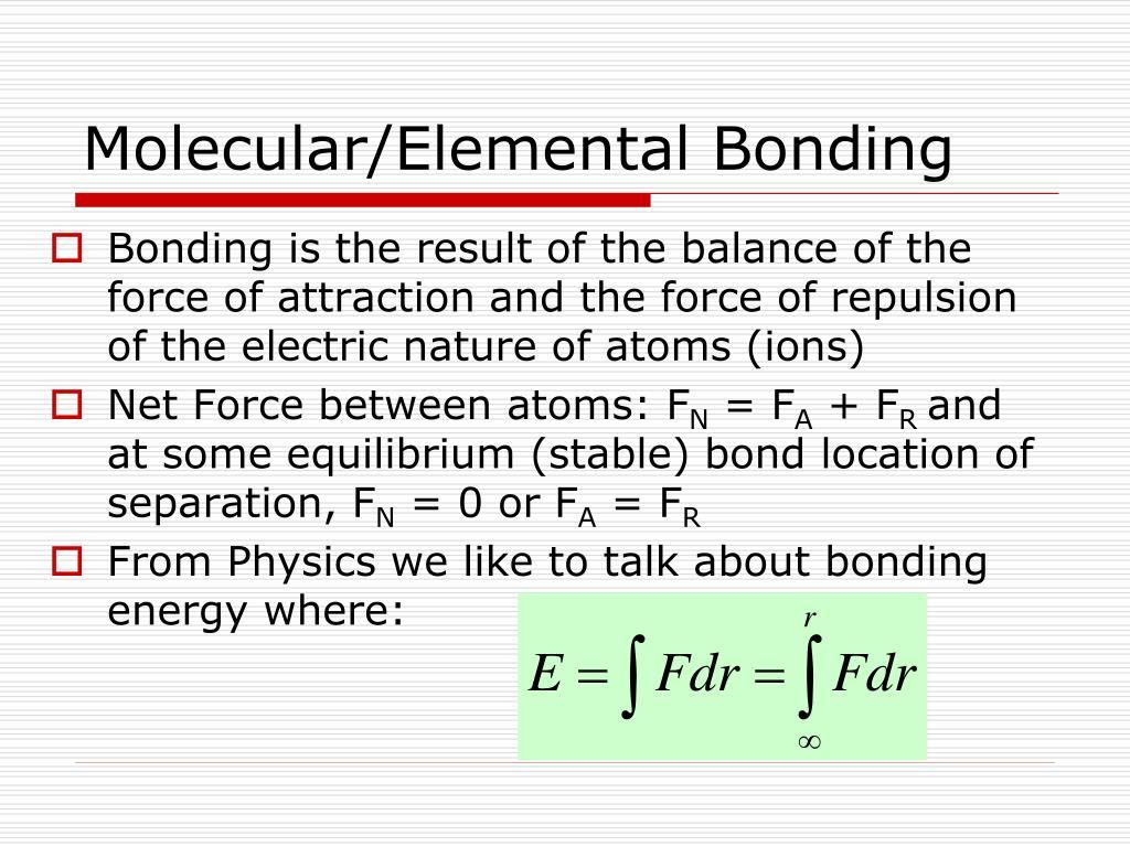 Molecular/Elemental Bonding