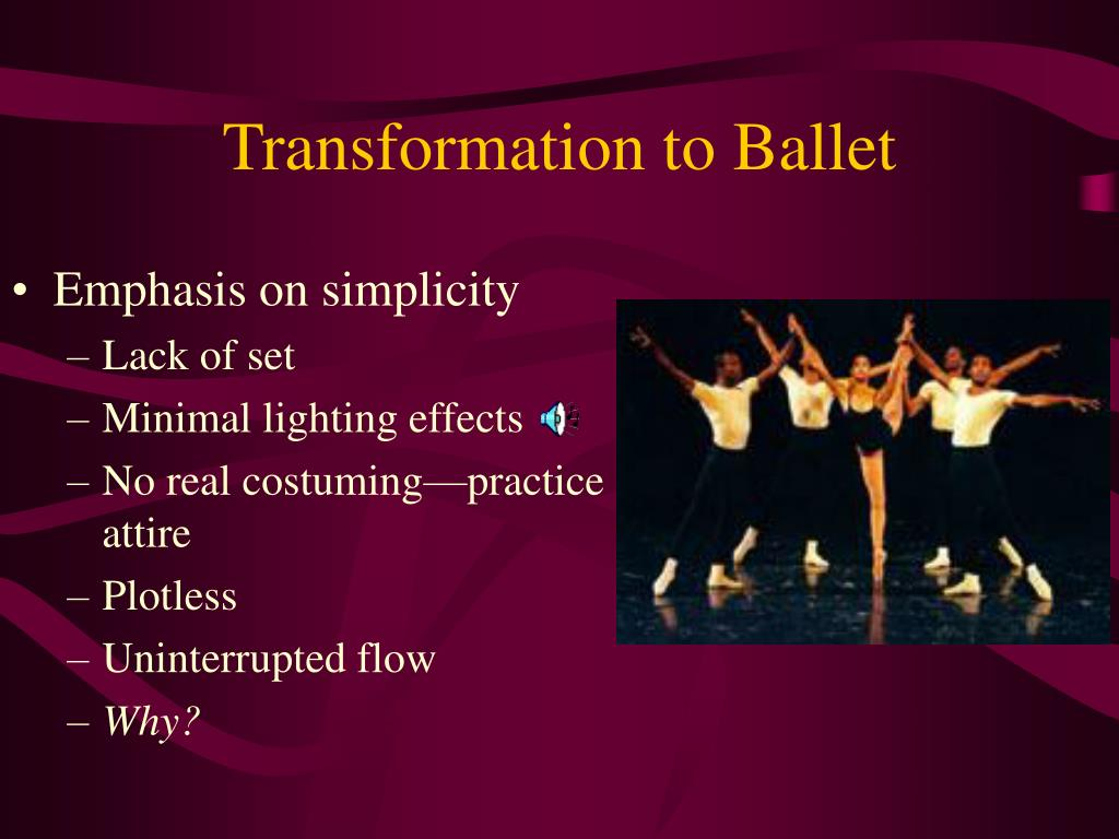 Transformation to Ballet