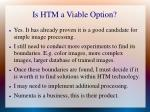 is htm a viable option