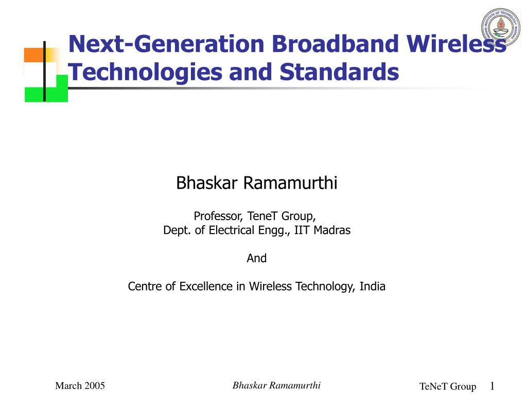 Next-Generation Broadband Wireless Technologies and Standards