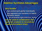 additive synthesis advantages