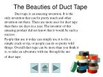the beauties of duct tape