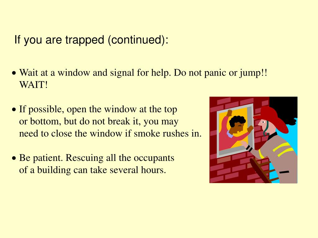 If you are trapped (continued):