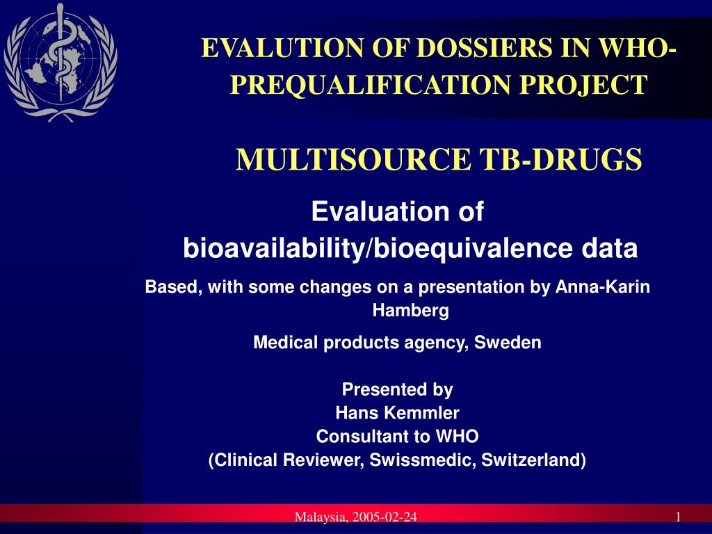 EVALUTION OF DOSSIERS IN WHO-PREQUALIFICATION PROJECT
