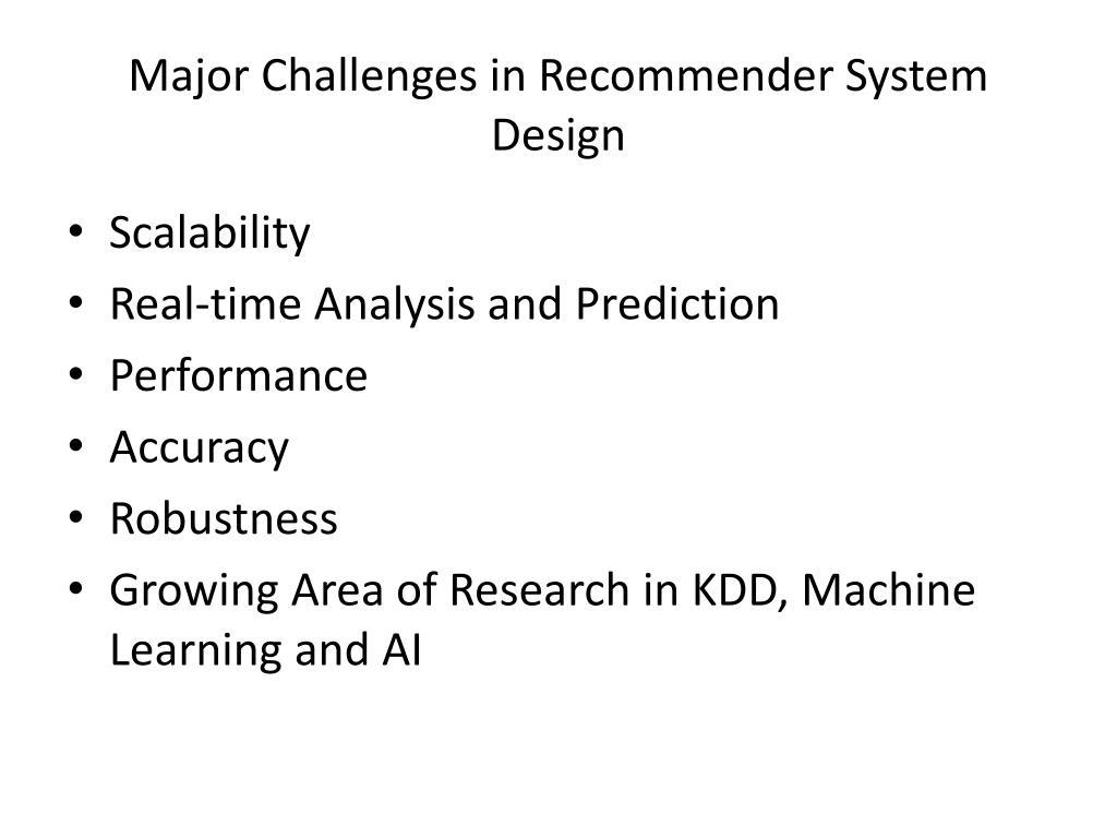 Major Challenges in Recommender System Design