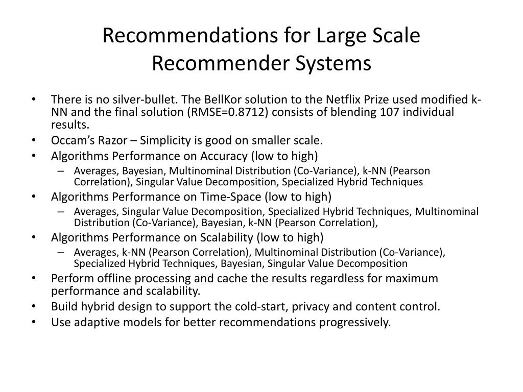 Recommendations for Large Scale Recommender Systems