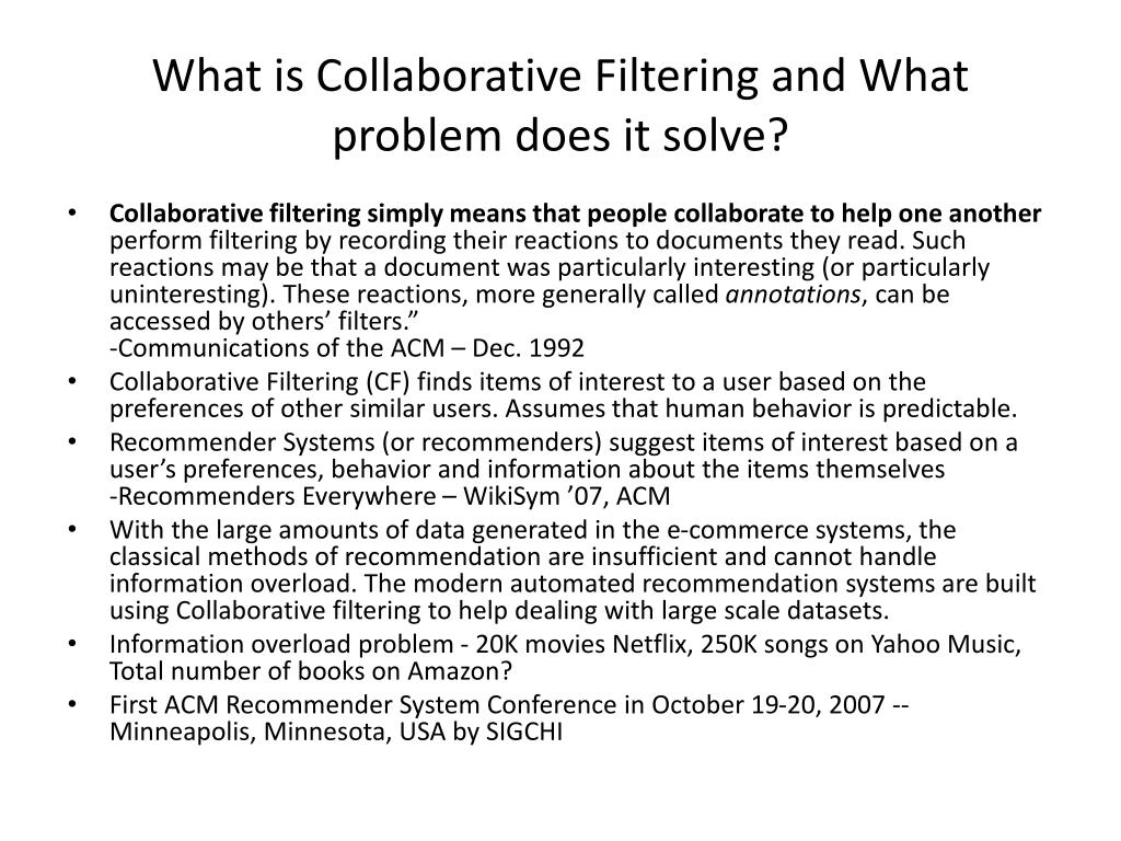 What is Collaborative Filtering and What problem does it solve?