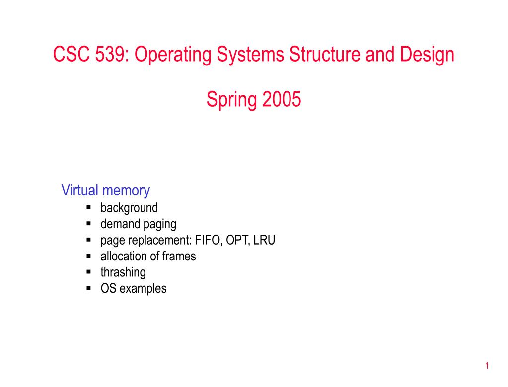 CSC 539: Operating Systems Structure and Design