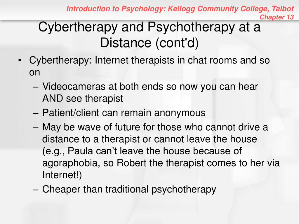 Cybertherapy and Psychotherapy at a Distance (cont'd)