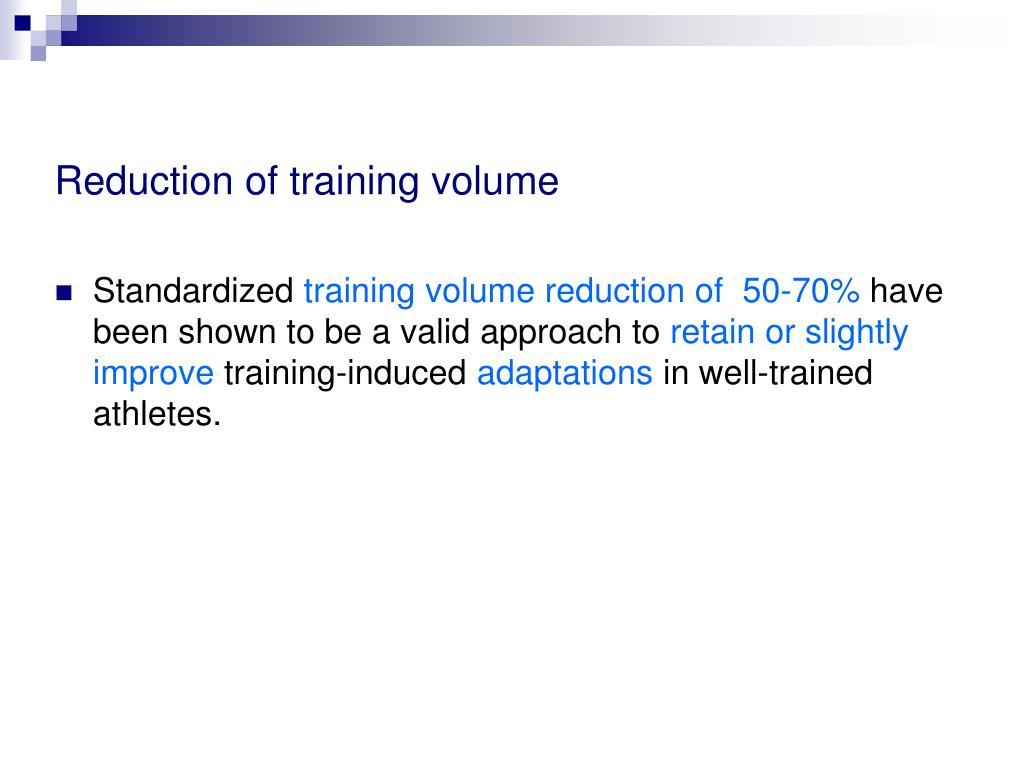 Reduction of training volume