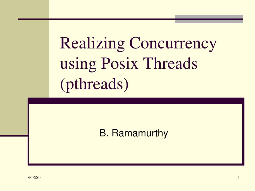 PPT - Realizing Concurrency using Posix Threads (pthreads