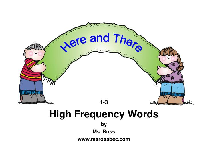 1 3 high frequency words by ms ross www msrossbec com