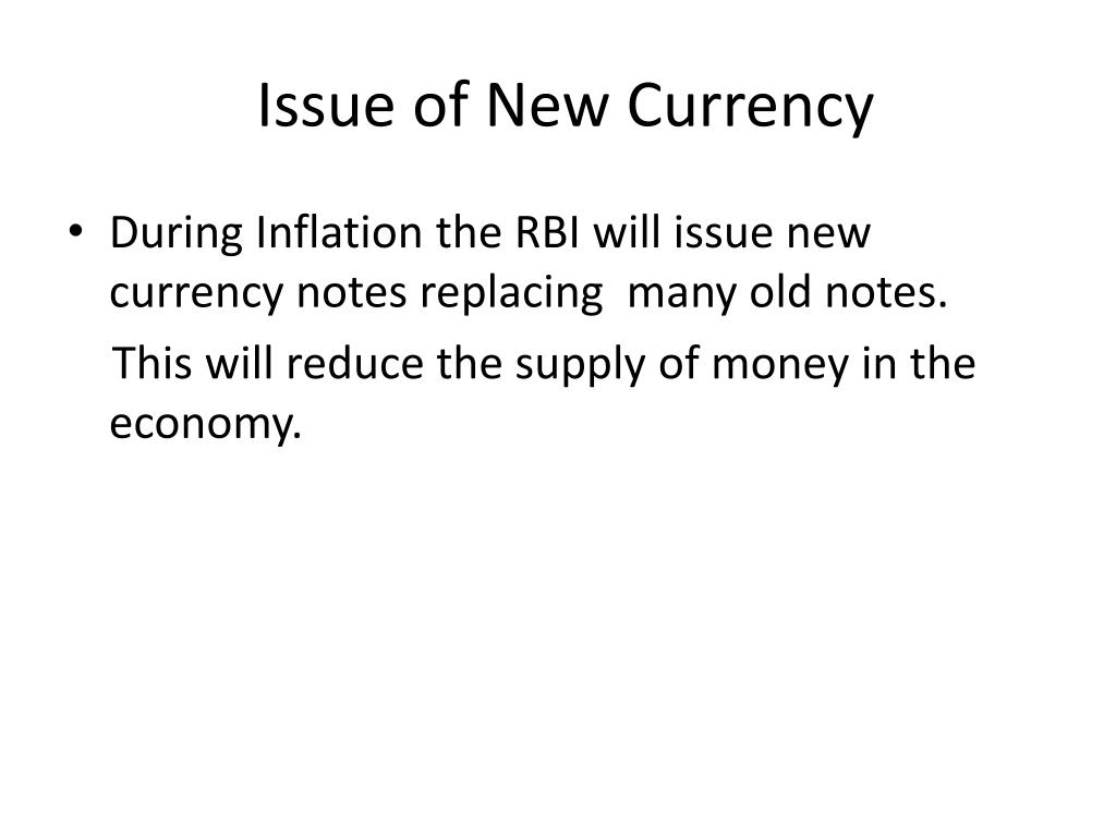 Issue of New Currency