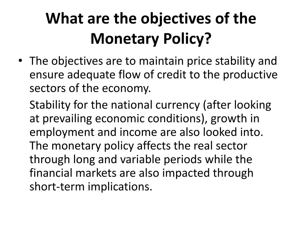 What are the objectives of the Monetary Policy?