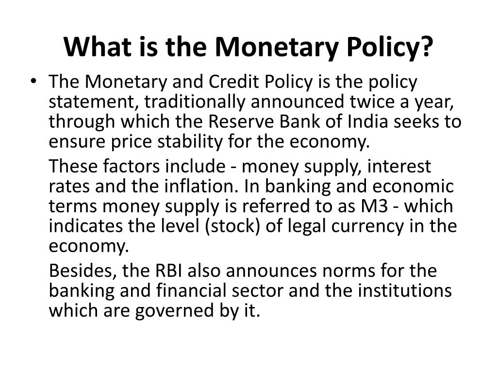 What is the Monetary Policy?
