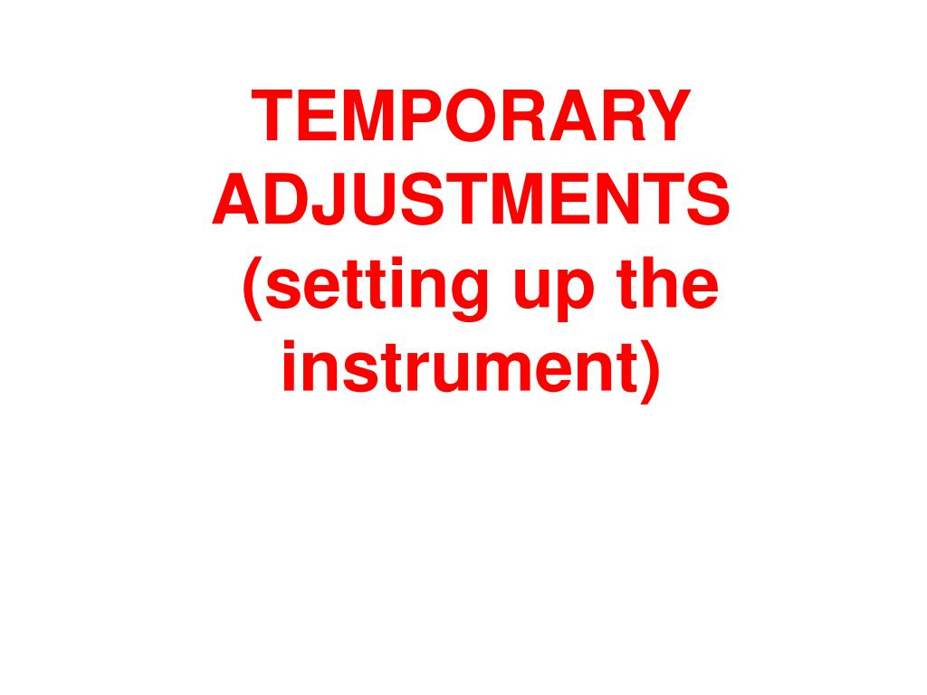 temporary adjustments setting up the instrument l.