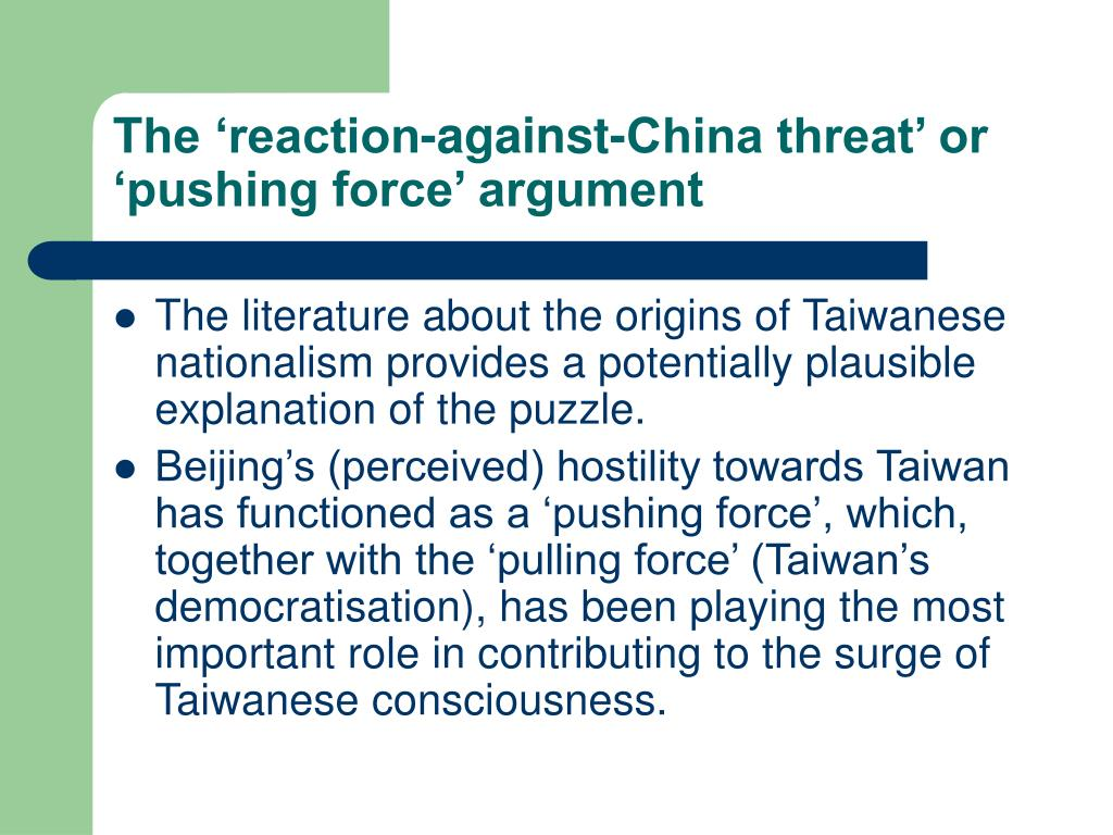 The 'reaction-against-China threat' or 'pushing force' argument