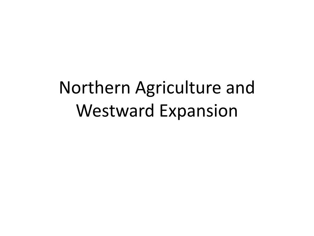 Northern Agriculture and