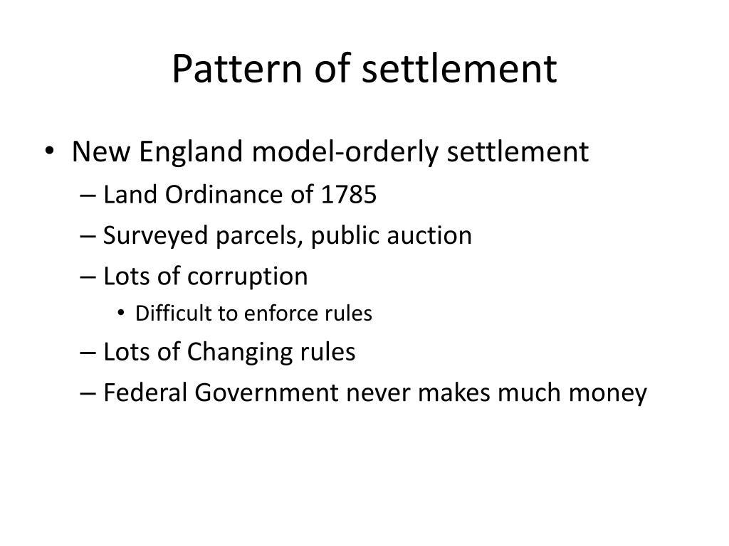 Pattern of settlement