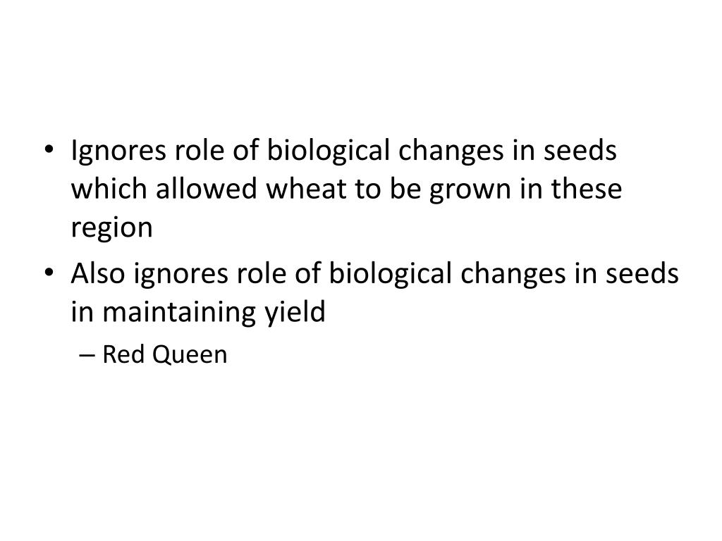 Ignores role of biological changes in seeds which allowed wheat to be grown in these region