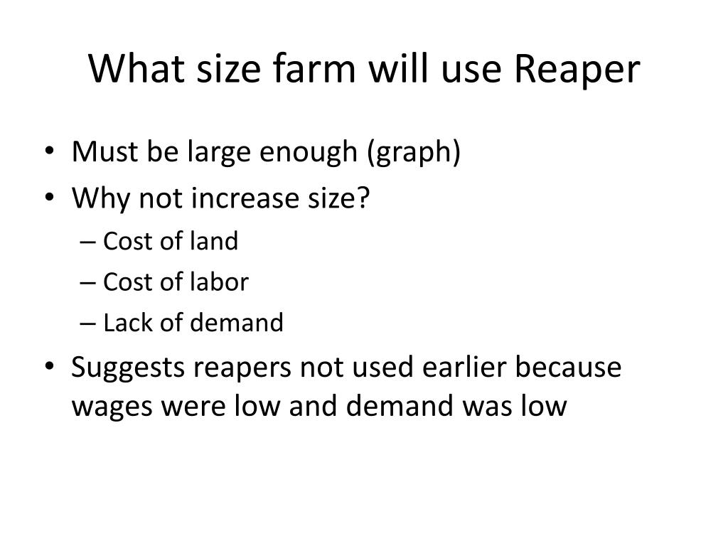 What size farm will use Reaper