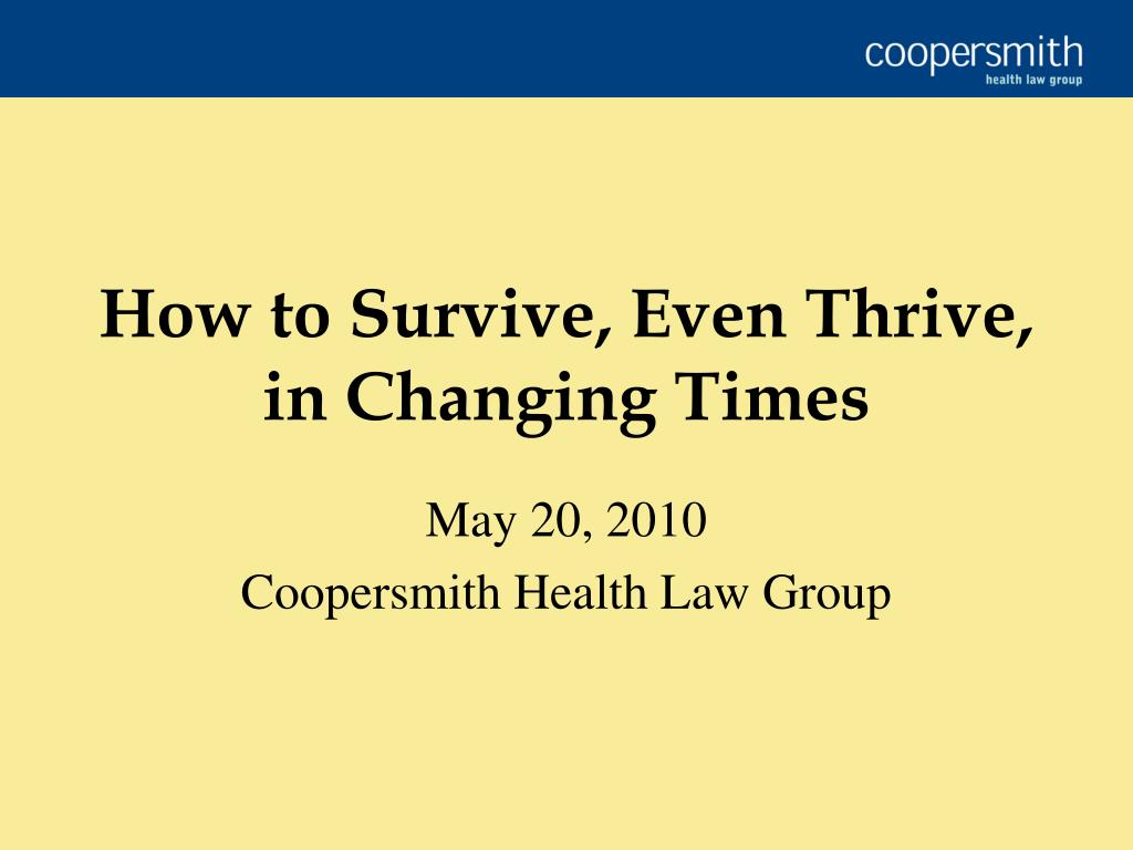 how to survive even thrive in changing times l.