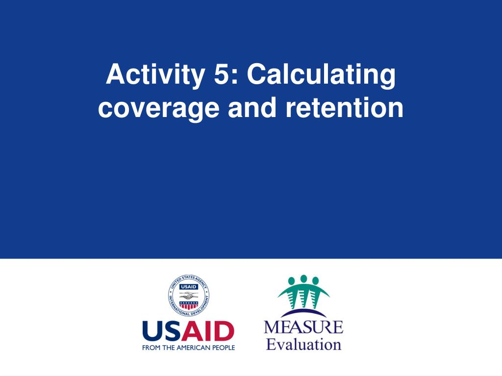 Activity 5: Calculating coverage and retention