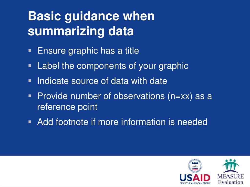 Basic guidance when summarizing data