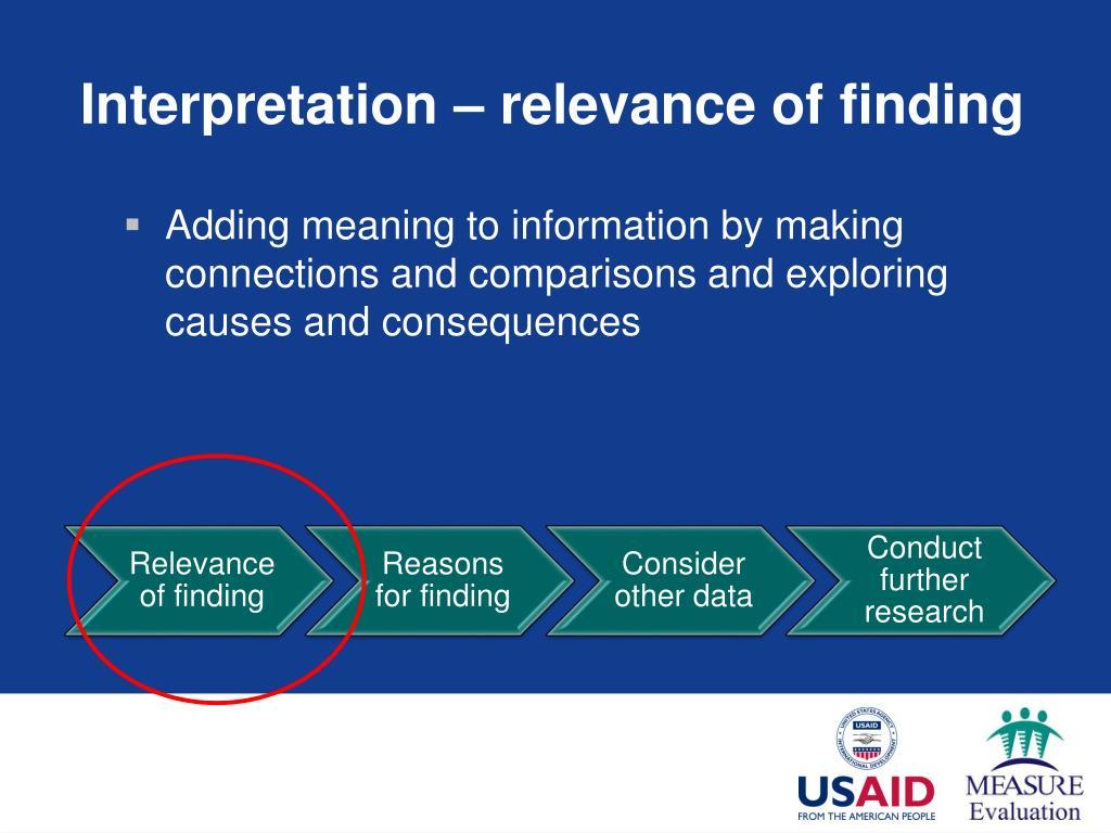 Interpretation – relevance of finding