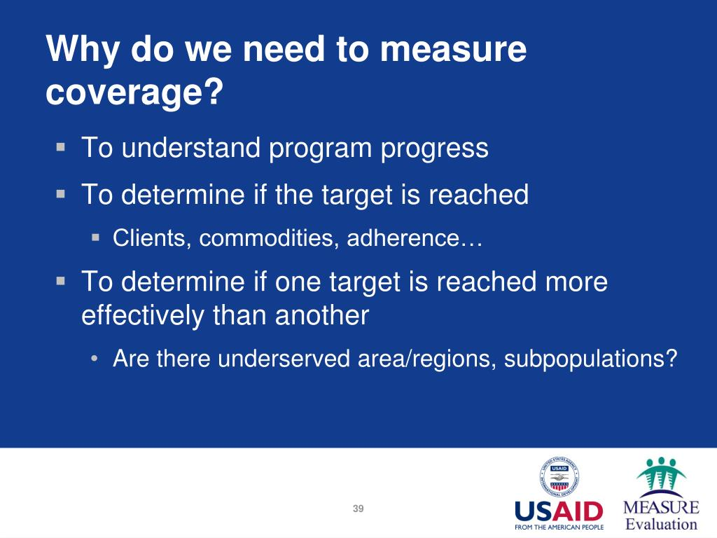 Why do we need to measure coverage?