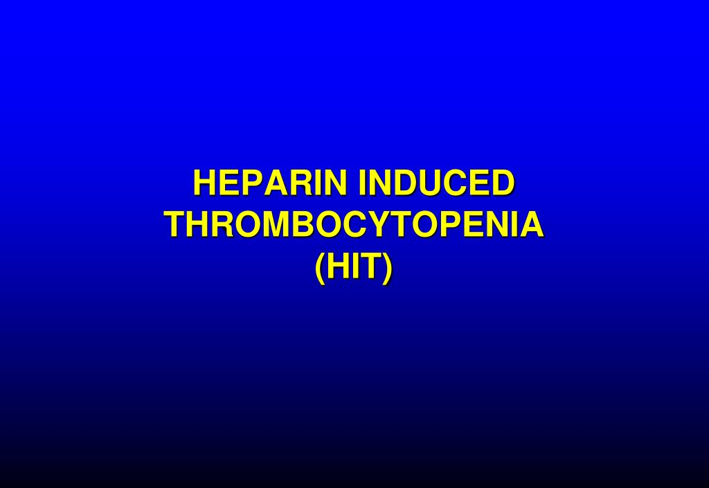 heparin induced thrombocytopenia hit l.