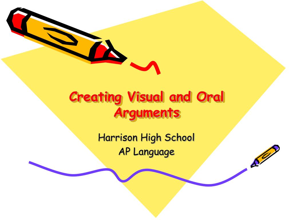 creating visual and oral arguments