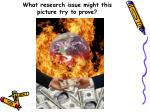 what research issue might this picture try to prove25