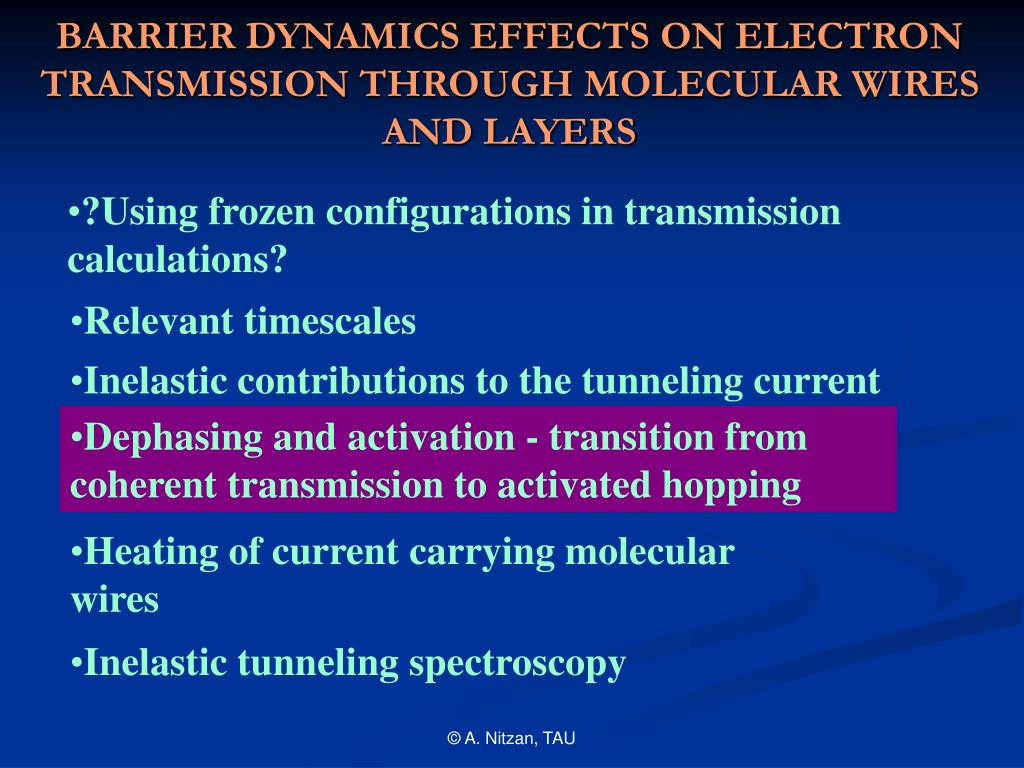 BARRIER DYNAMICS EFFECTS ON ELECTRON TRANSMISSION THROUGH MOLECULAR WIRES AND LAYERS