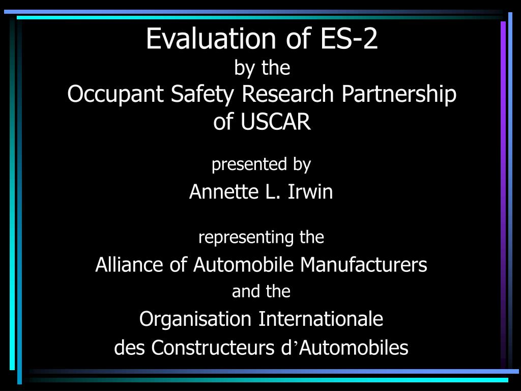 evaluation of es 2 by the occupant safety research partnership of uscar l.