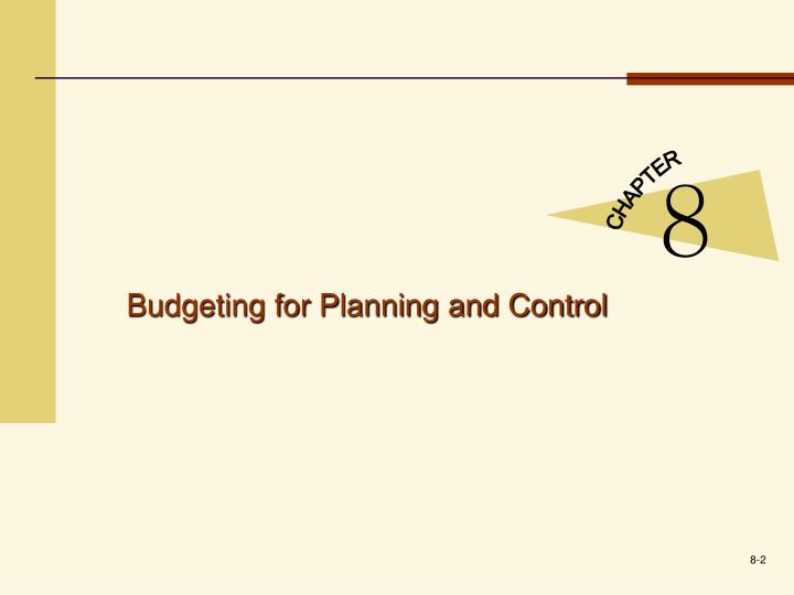 Budgeting for planning and control