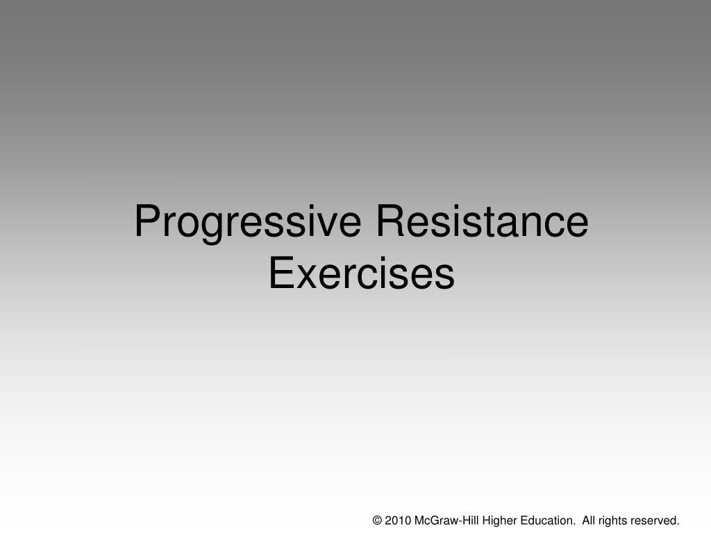 Progressive Resistance Exercises