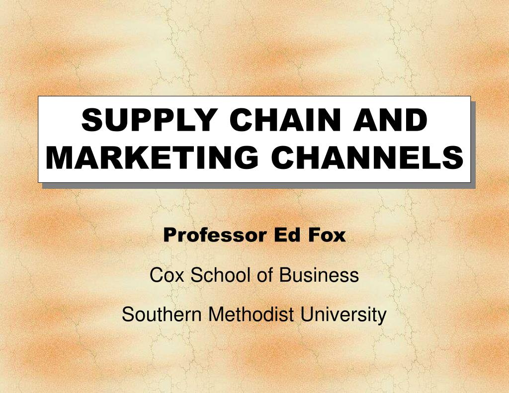 supply chain and marketing channels l.