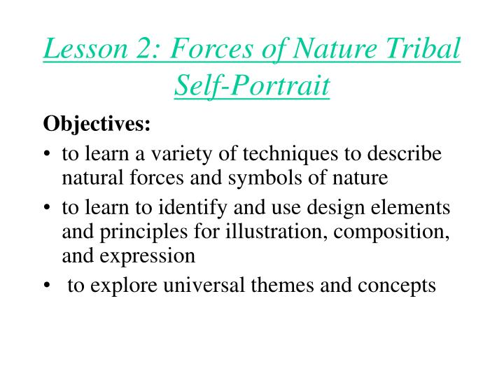 Lesson 2: Forces of Nature Tribal Self-Portrait