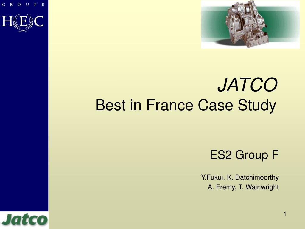 jatco best in france case study l.