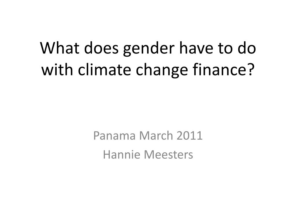 what does gender have to do with climate change finance l.