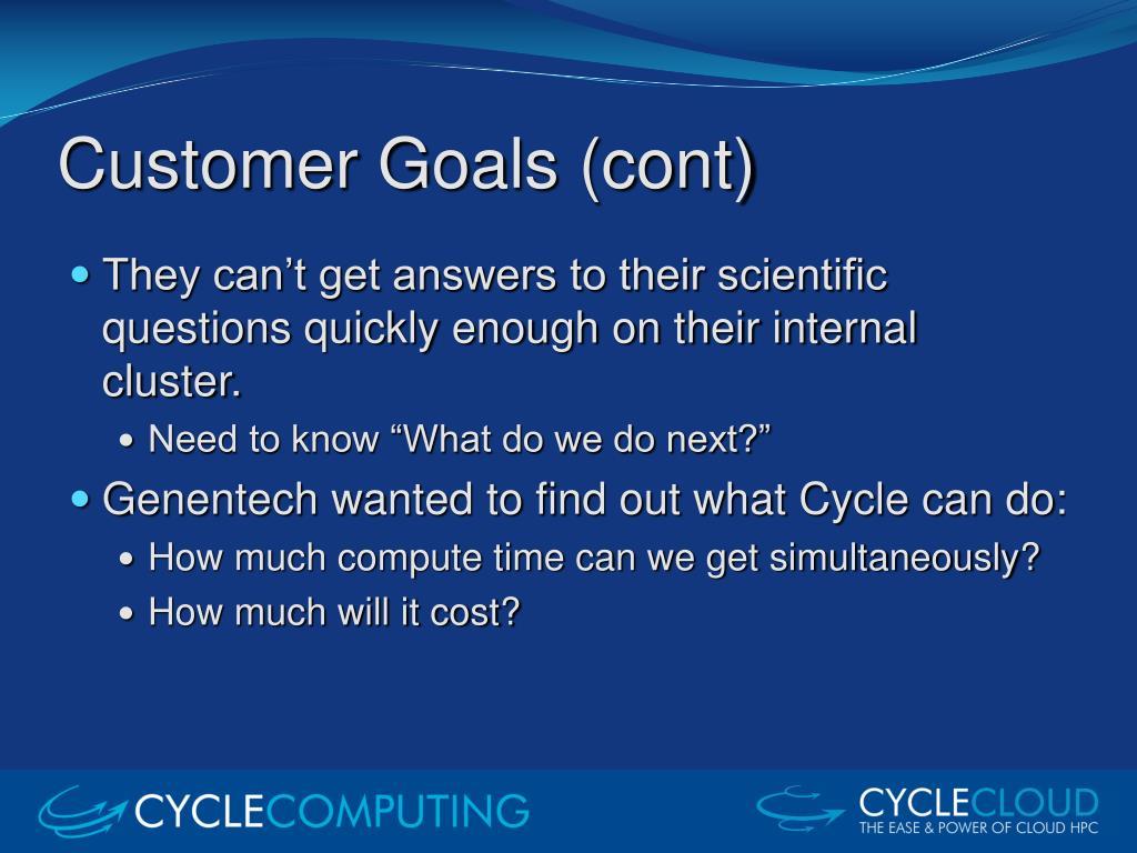 Customer Goals (cont)