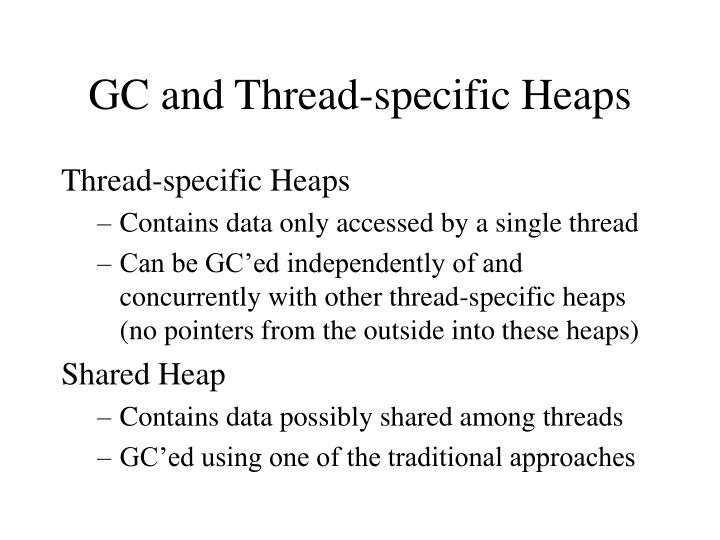 Gc and thread specific heaps