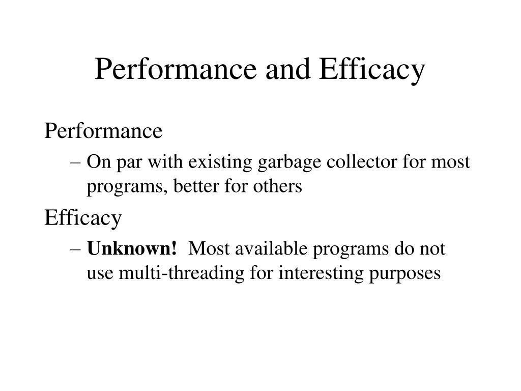 Performance and Efficacy